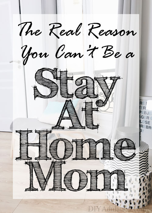 you can't be a stay-at-home mom