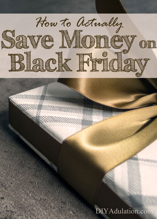 Don't go into debt for Black Friday because you love a bargain. Find out how to actually save money on Black Friday!