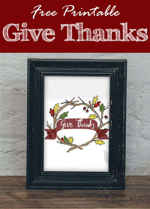 Remember gratitude during Thanksgiving with this free printable Give Thanks artwork, an easy and instant decor update.