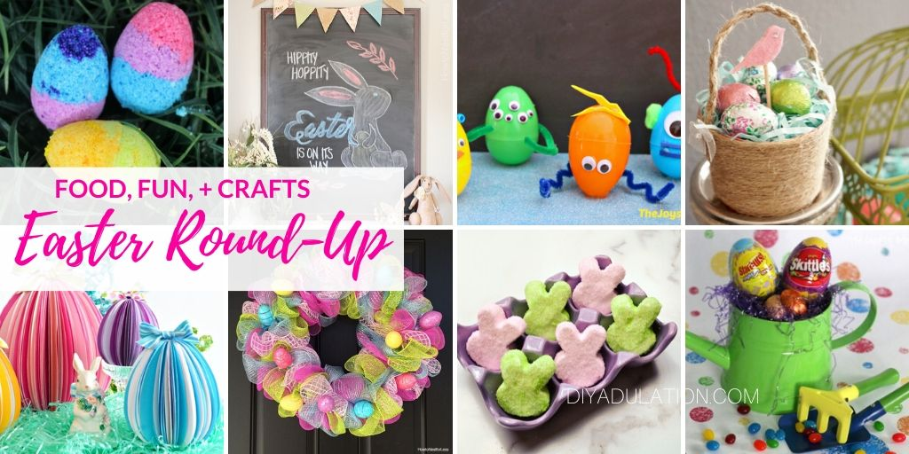 Collage of Easter Ideas with text overlay - Food Fun and Crafts Easter Round-Up - DIY Adulation