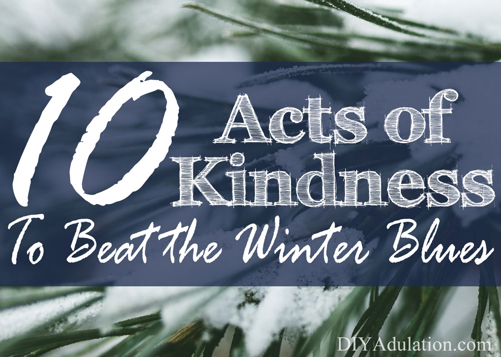 Giving selflessly of your time and resources can improve your mood ten-fold! To get you started, here are 10 acts of kindness to beat winter blues.