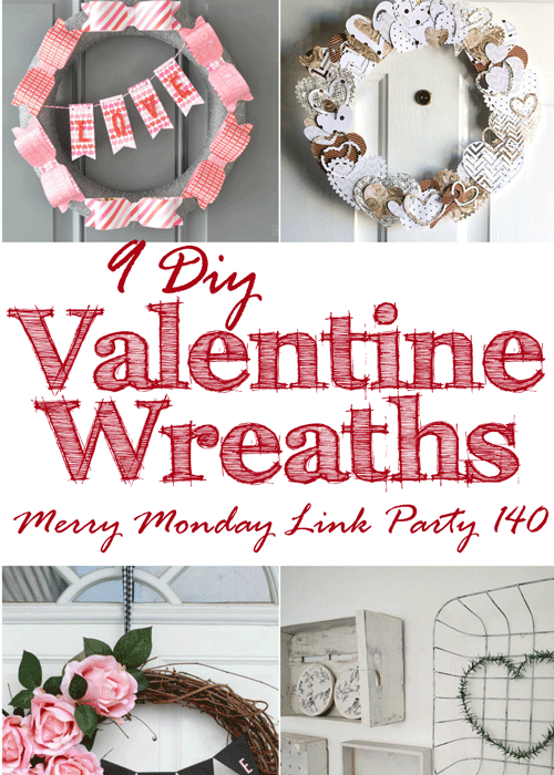 9 DIY Valentine Wreaths + Merry Monday Link Party 140