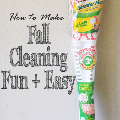 How to Make Fall Cleaning Fun and Easy