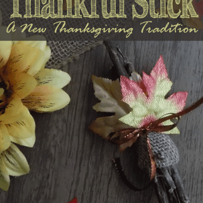 DIY Thankful Stick :: A New Thanksgiving Tradition