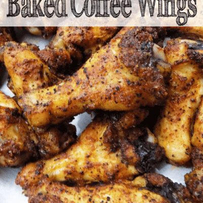 Easy Delicious and Healthy Baked Coffee Wings