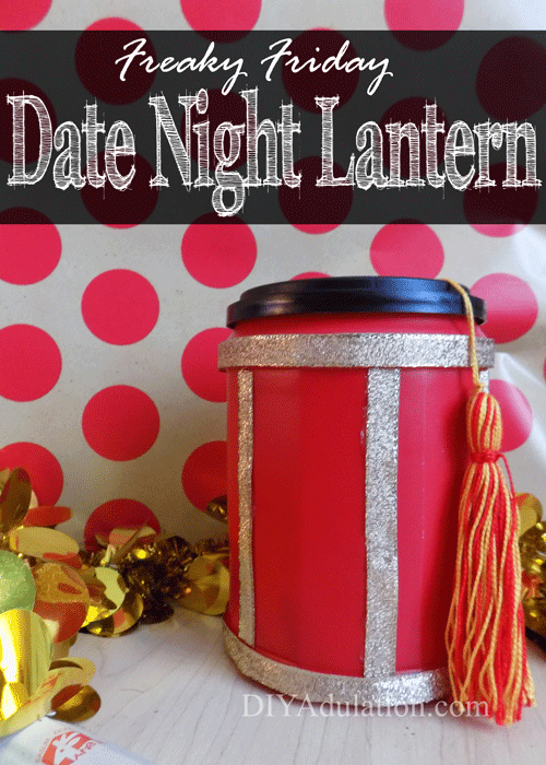 Freaky Friday Date Night Lantern | A Fun New Twist on Date Night