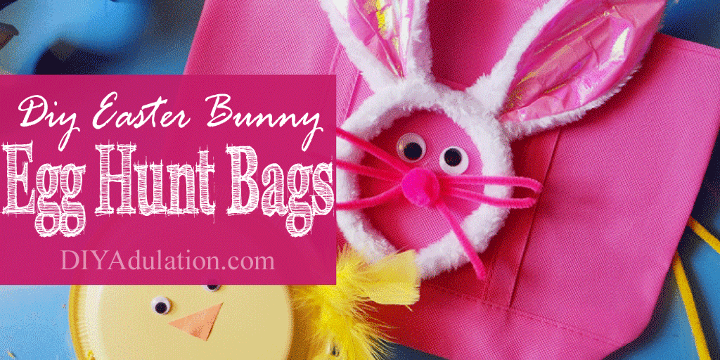 Pink Easter Egg Hunt Bag with Yellow Chick and text overlay: DIY Easter Bunny Egg Hunt Bags