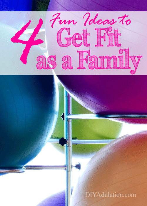 Close Up of Colorful Stabilization Balls with text overlay: 4 Fun Ideas to Get Fit as a Family