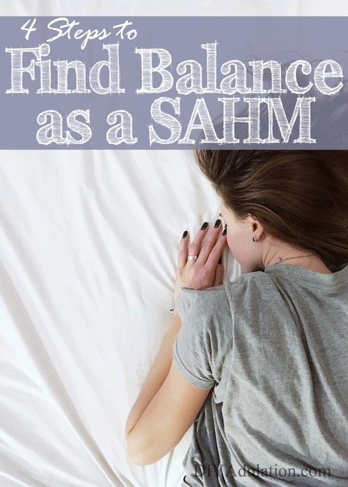 4 Steps to Find Balance as a SAHM