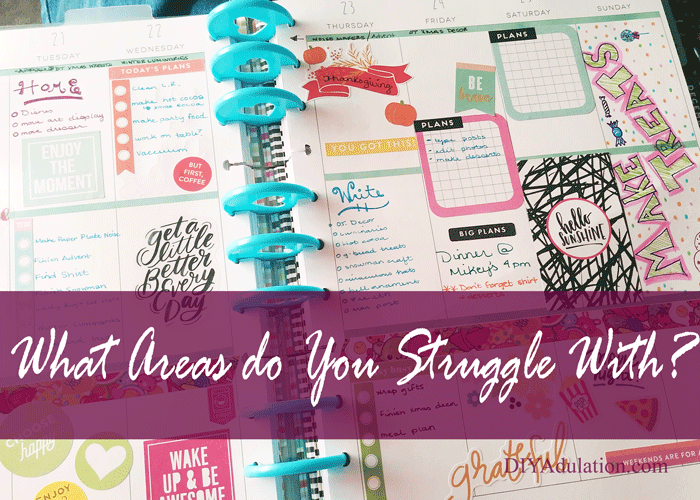 Weekly Planner Layout with text overlay: What areas do your struggle with?