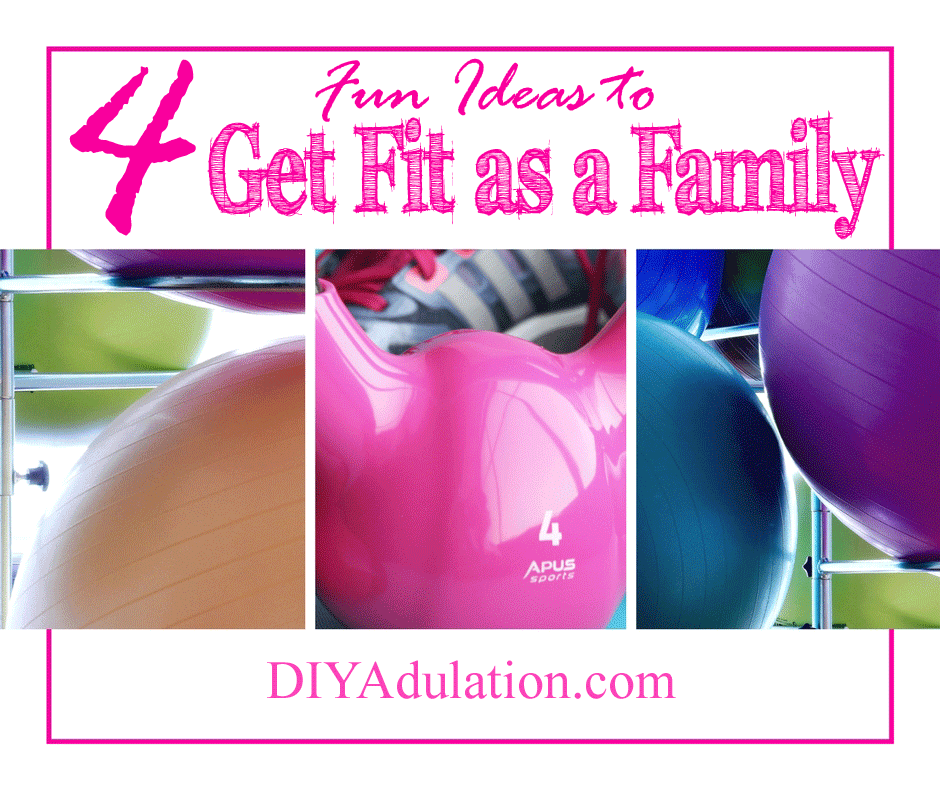 Collage of Close Ups of Colorful Stabilization Balls and Pink Kettlebell with text overlay: 4 Fun Ideas to Get Fit as a Family