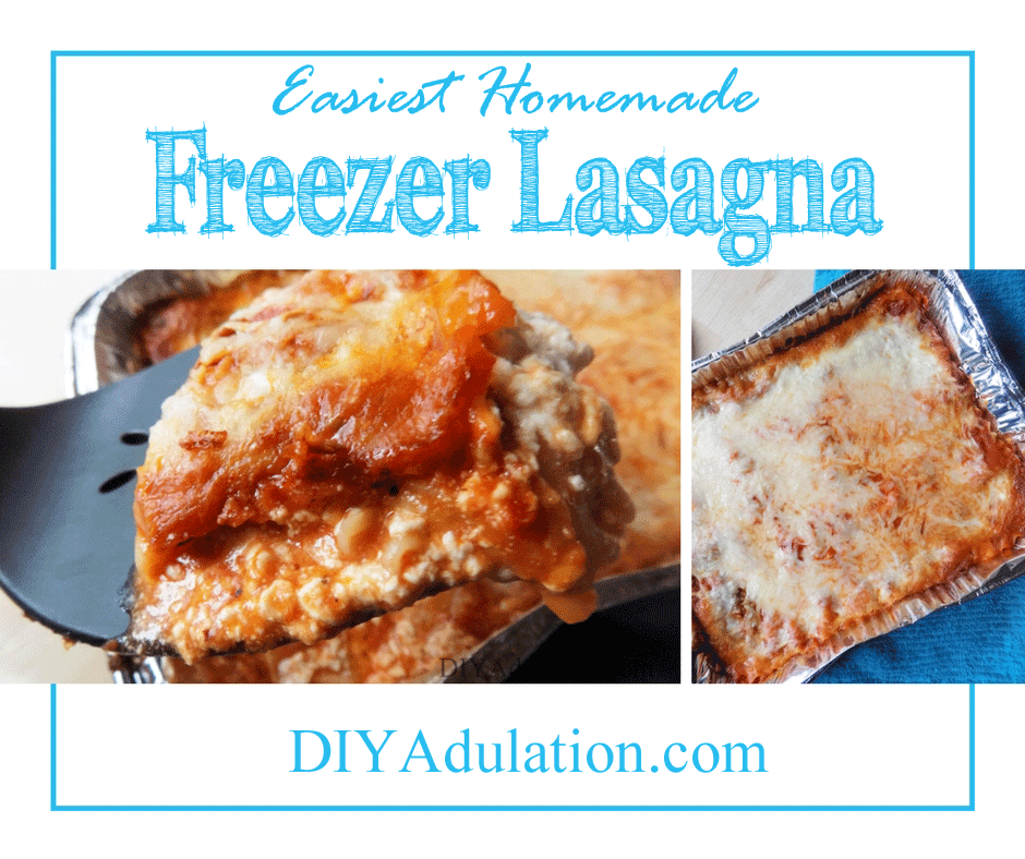 Collage of lasagna pictures with text overlay: Easiest Homemade Freezer Lasagna
