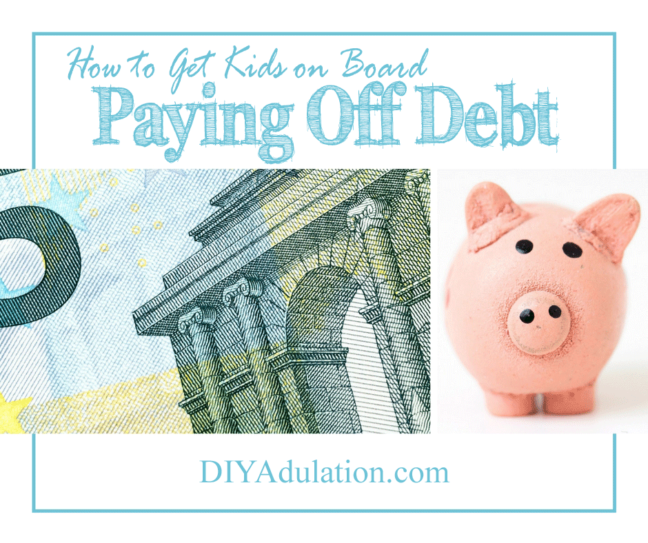 Close up of 5 Dollar Bill and Clay Pig with text overlay: How to Get Kids on Board with Paying Off Debt