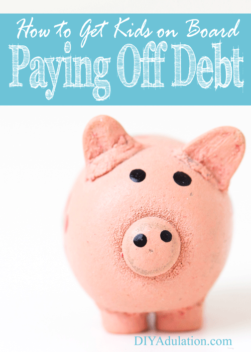 How to Get Kids On Board Paying Off Debt