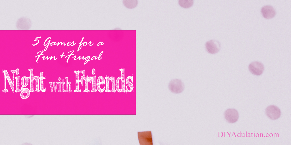 Pink Polka Dots with text overlay: 5 Games for a Fun + Frugal Night with Friends