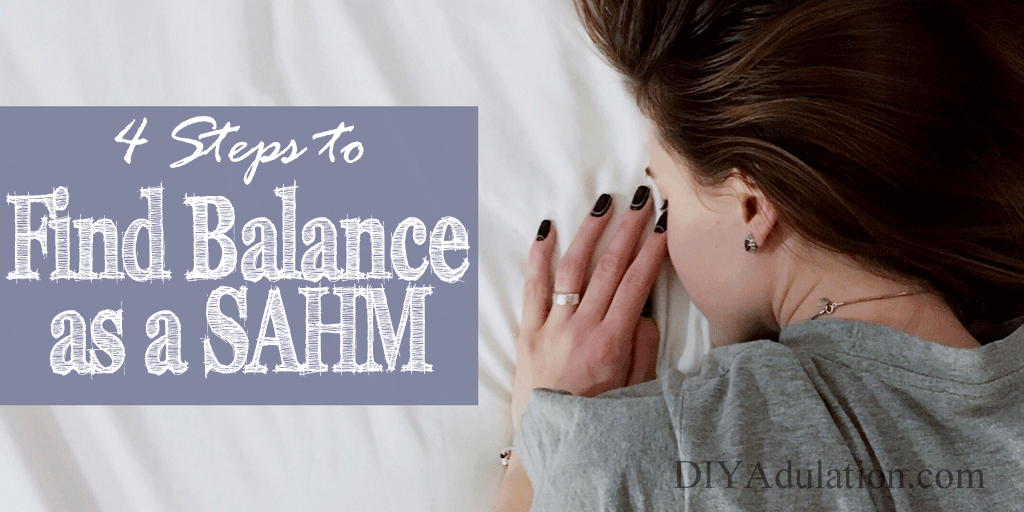 Close up of woman laying on bed with text overlay: 4 Steps to Find Balance as a SAHM