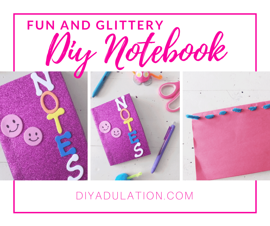 Collage of photos of purple glittery notebook with text overlay: Fun and Glittery DIY Notebook