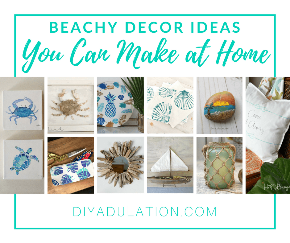 Collage of beach decor with text overlay: Beachy Decor Ideas You Can Make at Home