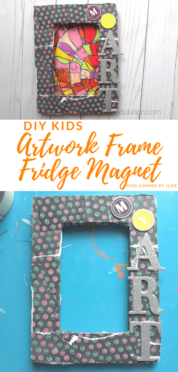 Collage of Photos of Decorated Frame with artwork inside with text overlay: DIY Kids Artwork Frame Fridge Magnet