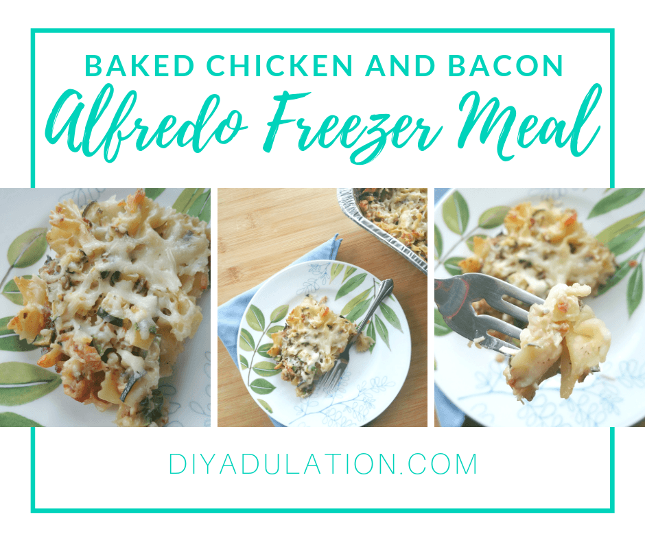 Collage of Chicken and Bacon Alfredo Pasta with text overlay - Baked Chicken and Bacon Alfredo Freezer Meal