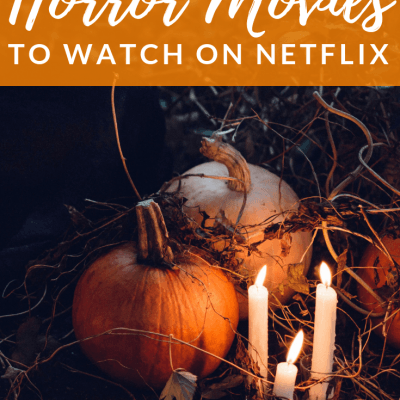 10 Awesome Horror Movies to Watch on Netflix