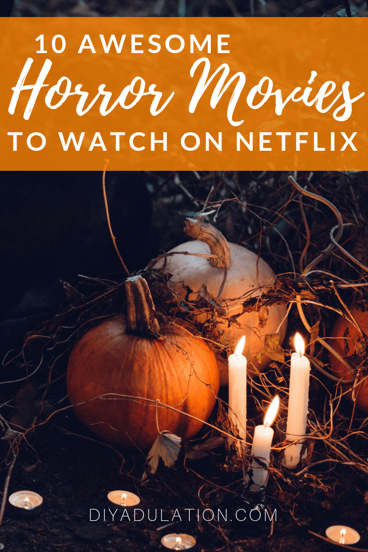 Pumpkin and candles with text overlay: 10 Awesome Horror Movies to Watch on Netflix