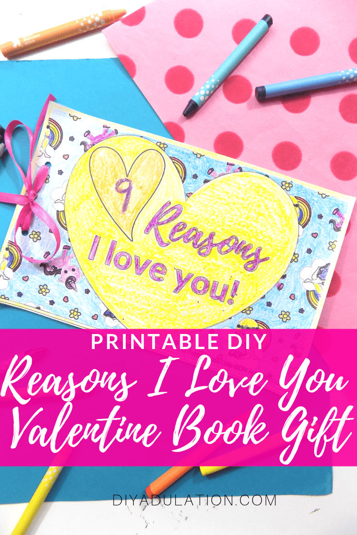 9 Reasons I Love You Valentine Book next to Crayons with text overlay - Printable DIY Reasons I Love You Valentine Book Gift