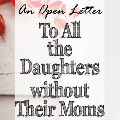 To All the Daughters without Their Mom