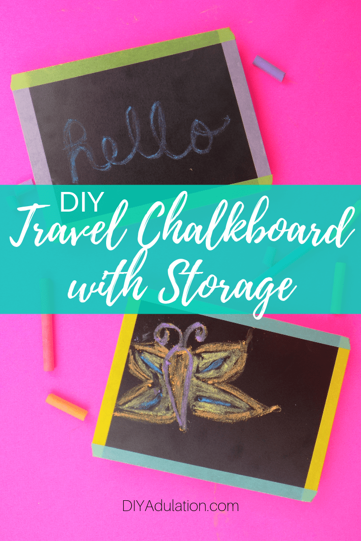Chalkboards with Drawings next to Chalk with text overlay - DIY Travel Chalkboard with Storage