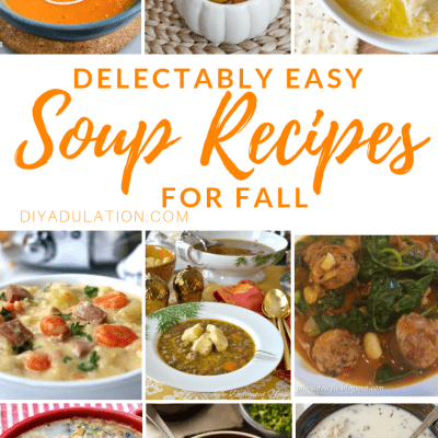 Delectably Easy Soup Recipes for Fall