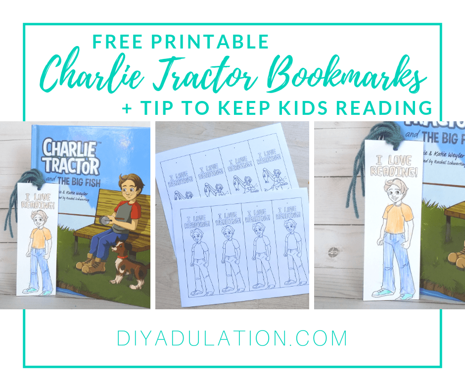 Collage of Charlie Tractor Bookmark Next to Charlie Tractor and the Big Fish Book with text overlay: Free Printable Charlie Tractor Bookmarks + Tips to Keep Kids Reading