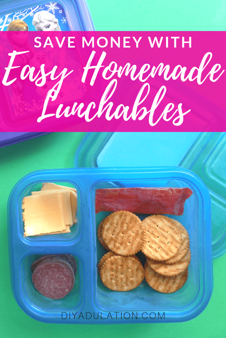 Crackers, Meat, and Cheese in Divided Container with text overlay - Save Money with Easy Homemade Lunchables