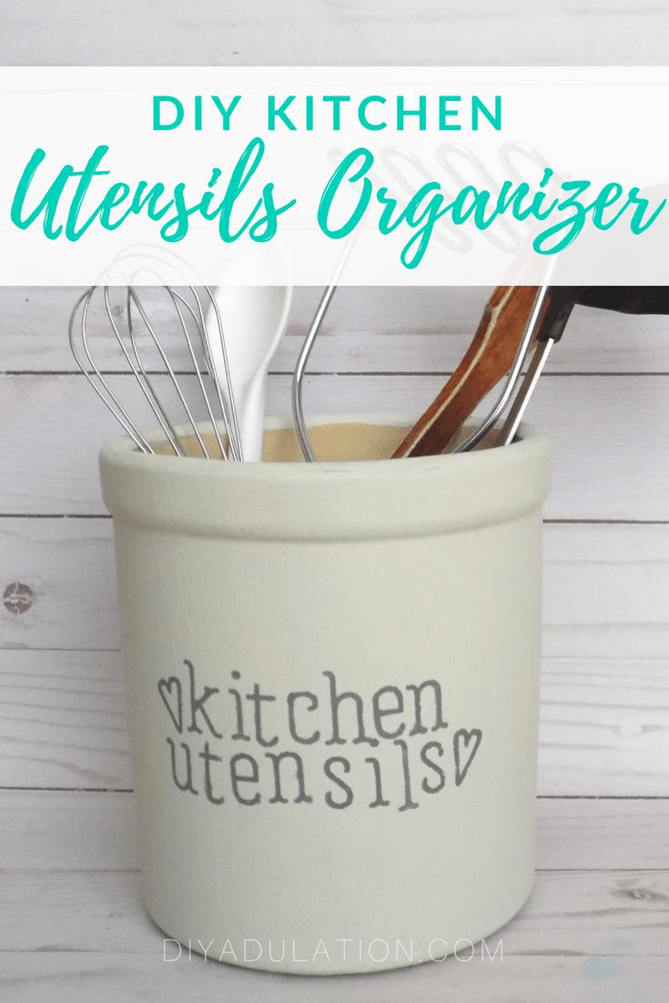 Collage of Painted Utensils Organizer with text overlay: DIY Kitchen Utensils Organizer