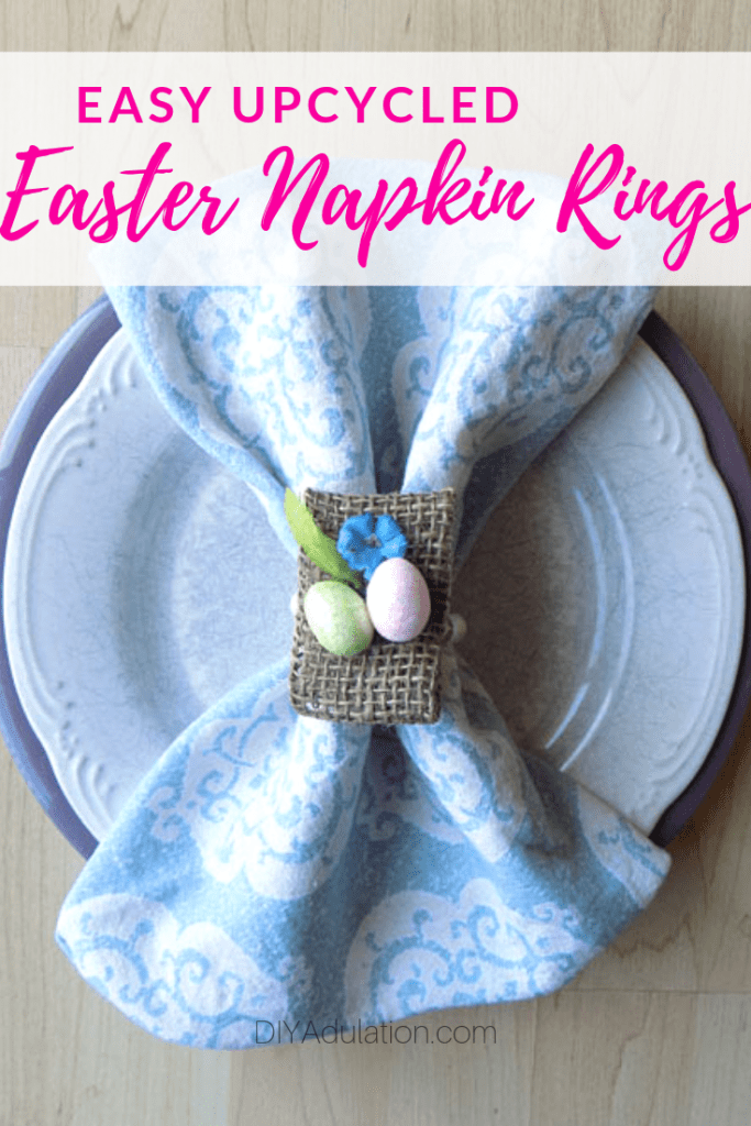 Easy Upcycled Easter Napkin Rings for your Table