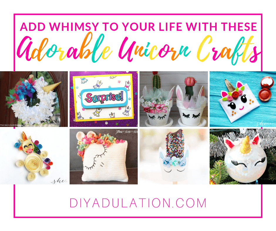 Collage of Unicorn Crafts with text overlay: Add Whimsy to Your Life with These Adorable Unicorn Crafts