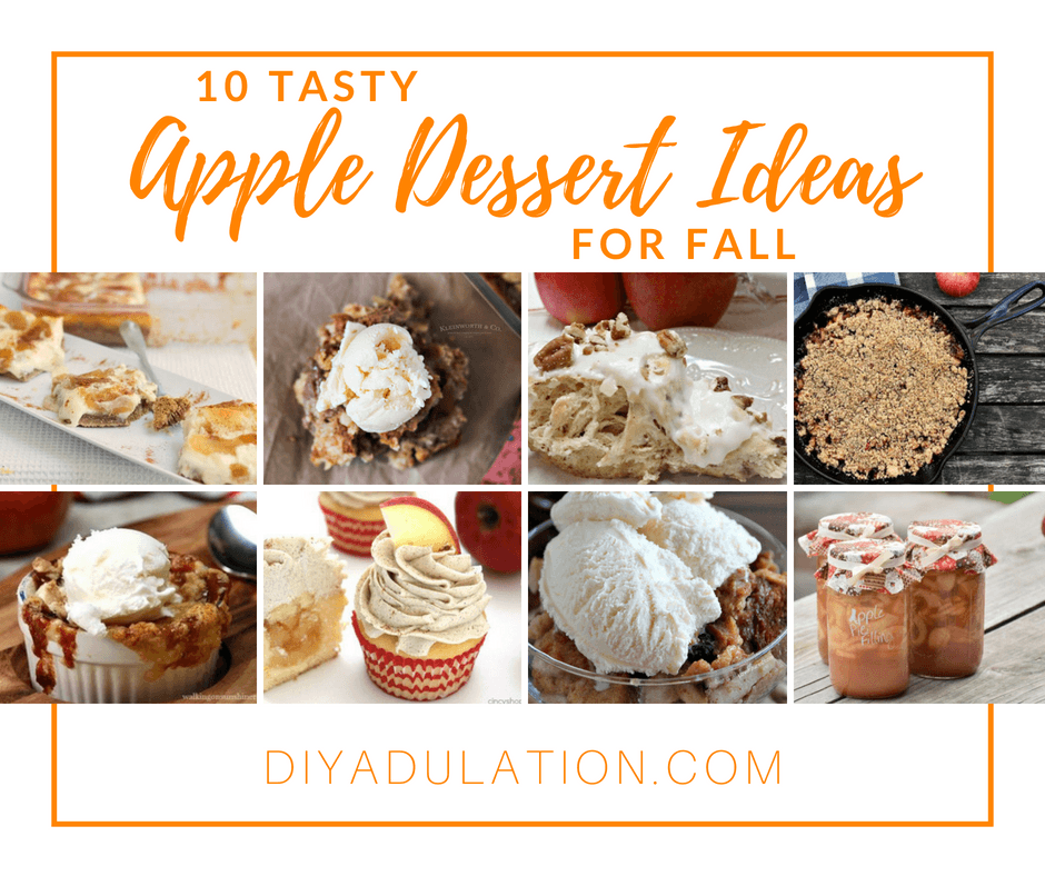 Collage of apple recipes with text overlay:10 Tasty Apple Dessert Ideas for Fall