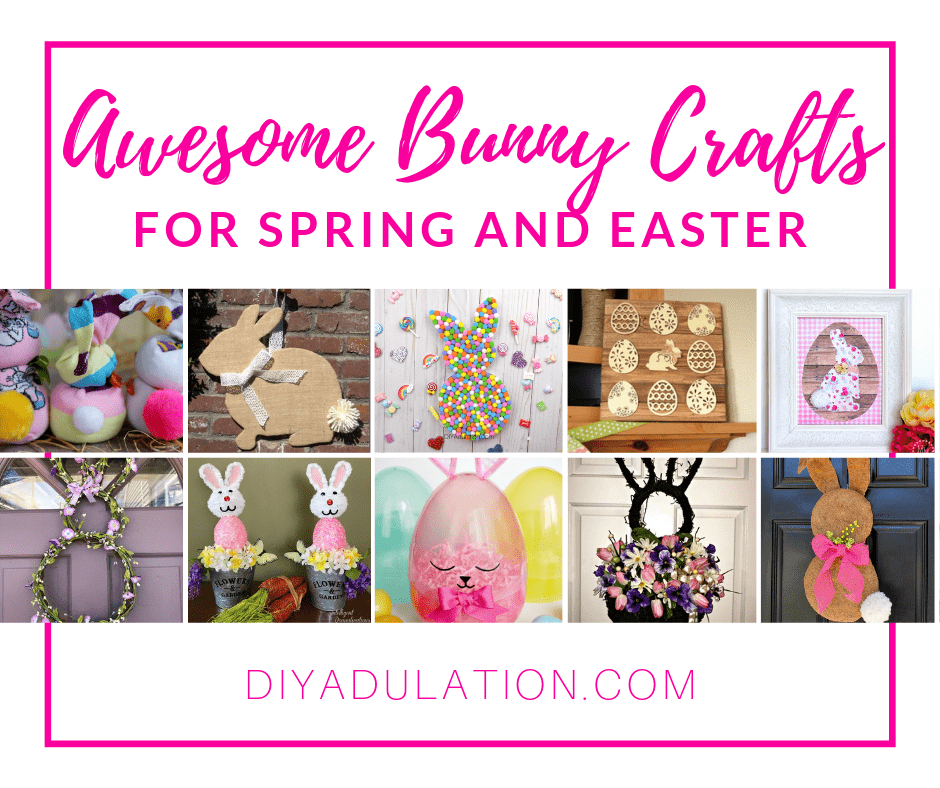 Collage of Bunny Crafts with text overlay - Awesome Bunny Crafts for Spring and Easter