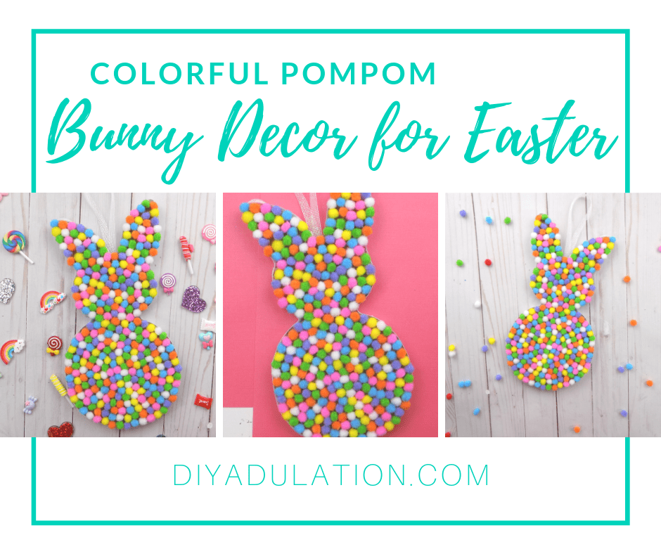 Collage of Pompom Easter Bunny with text overlay - Colorful Pompom Bunny Decor