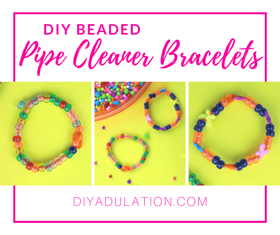 Collage of Photos of Beaded Bracelets next to Beads with text overlay - DIY Beaded Pipe Cleaner Bracelets