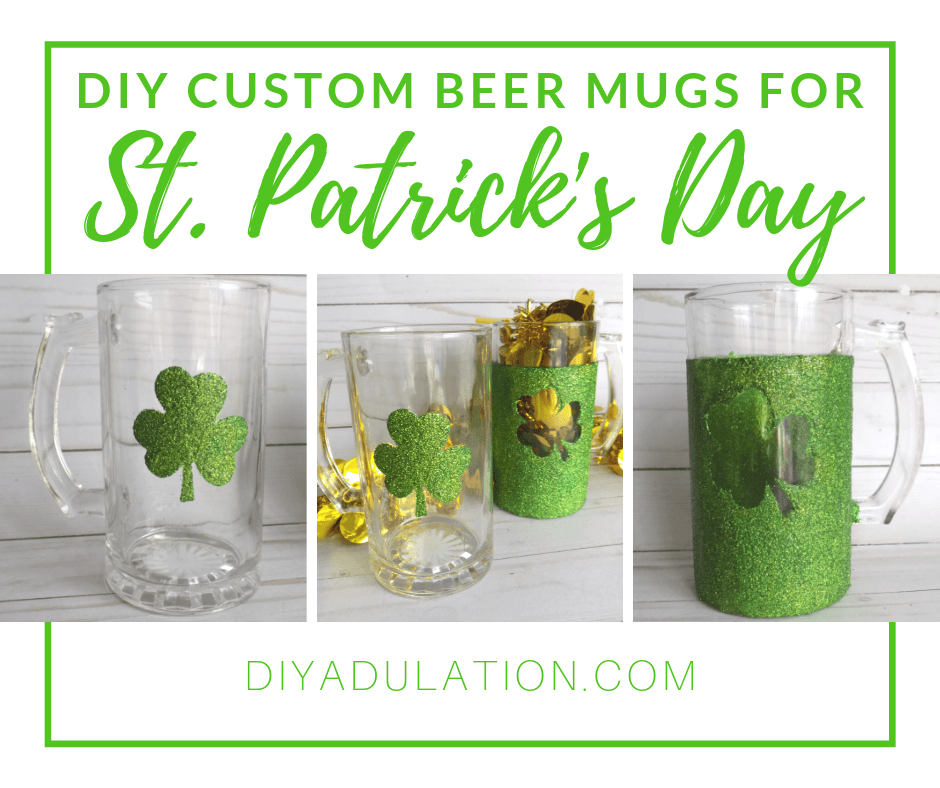 Collage of Glitter Shamrock Beer Mugs with text overlay - Custom Beer Mugs for St Patricks Day