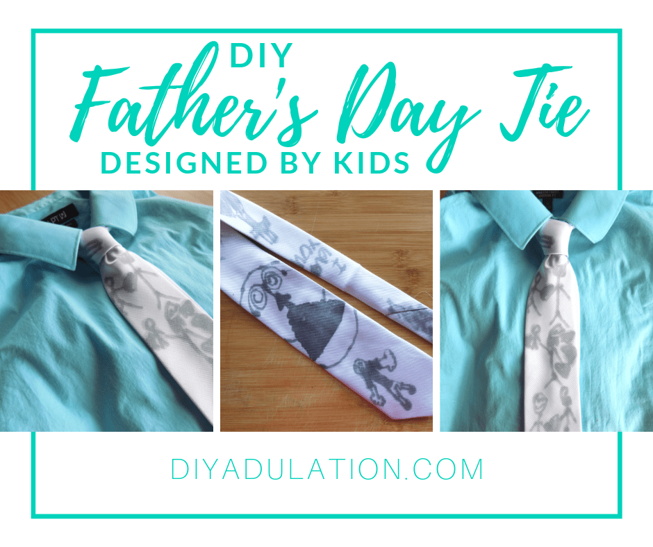 Kids Drawings Tie with text overlay - DIY Father's Day Tie Designed by Kids