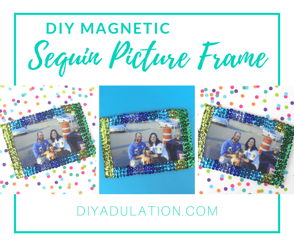 Collage of Photos of Magnetic Sequin Picture Frame with text overlay - DIY Magnetic Sequin Picture Frame