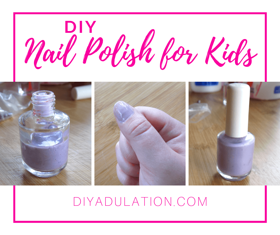 Collage of Nail Polish with text overlay - DIY Nail Polish for Kids
