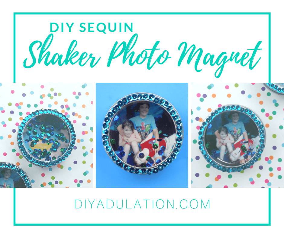 Collage of Sequin Shaker Magnets with text overlay - DIY Sequin Shaker Photo Magnet