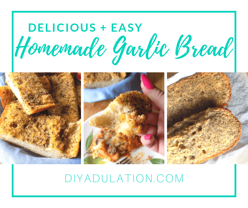 Collage of Photos of Garlic Bread with text overlay - Delicious and Easy Homemade Garlic Bread