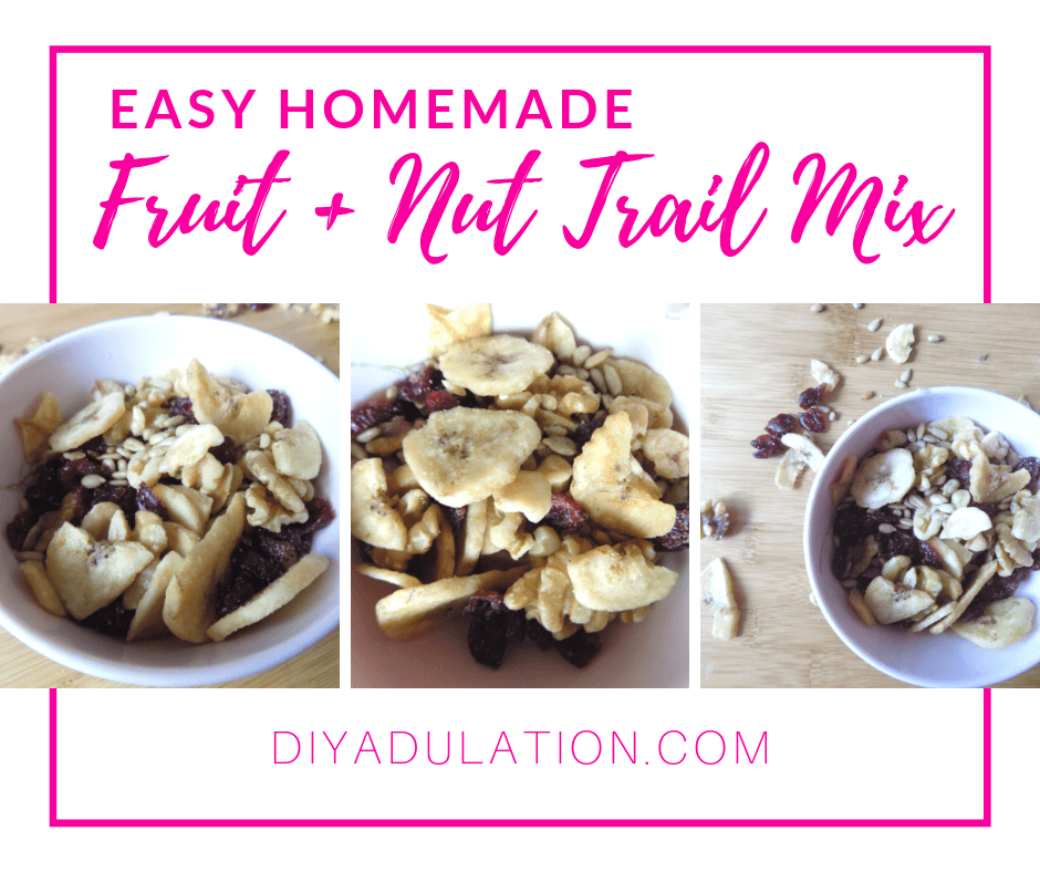 Collage of photos of Trail Mix with text overlay - Easy Homemade Fruit and Nut Trail Mix