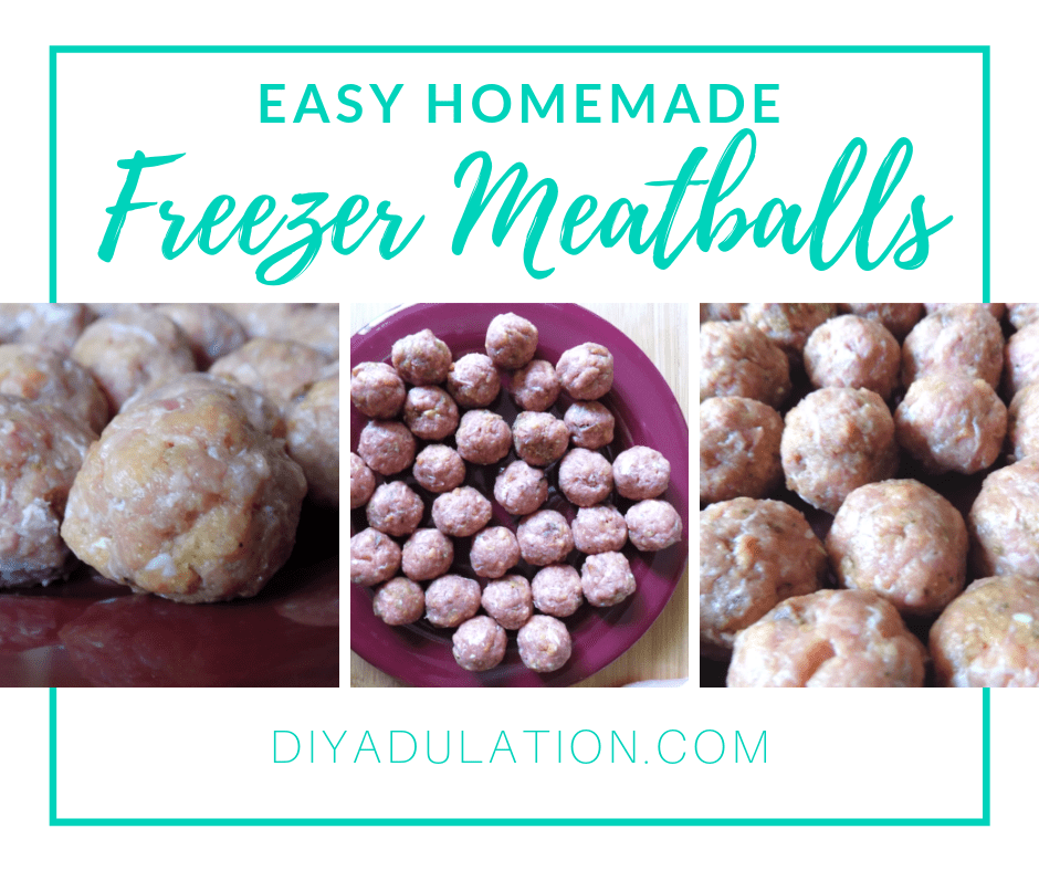 Collage of Photos of Meatballs with text overlay - Easy Homemade Freezer Meatballs