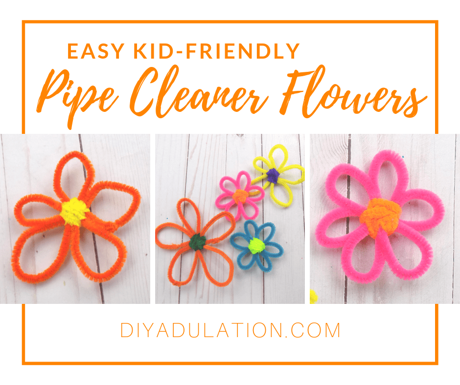Multi Colored Pipe Cleaner Flowers with text overlay - Easy Kid-Friendly