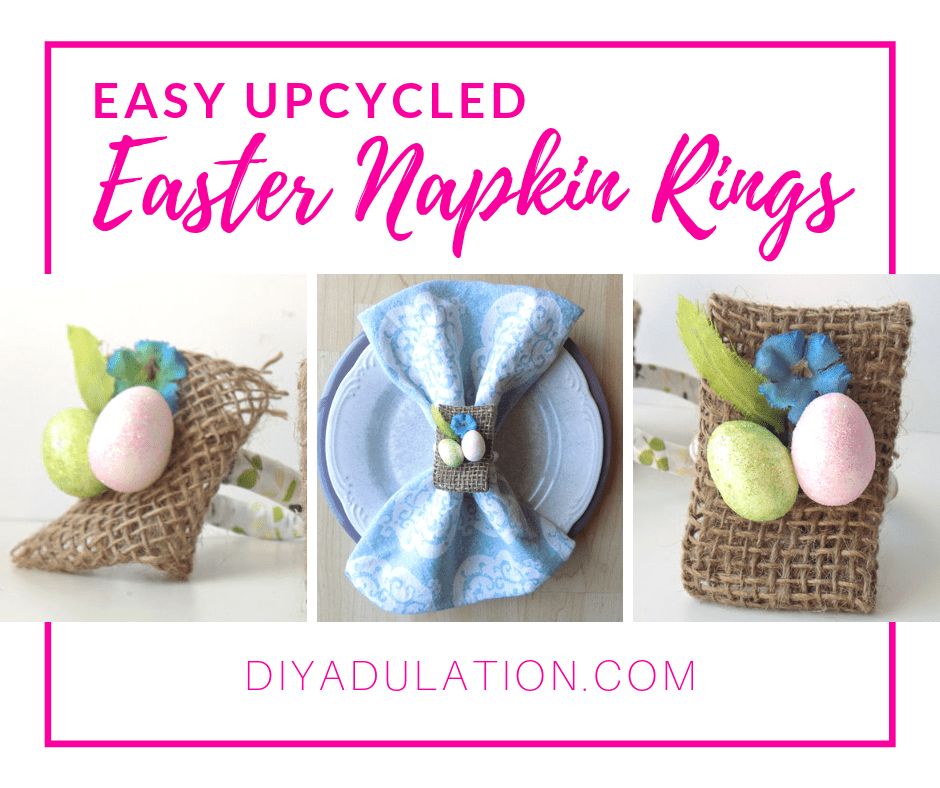 Collage of Easter Napkin Rings and Easter Place Setting with text overlay - Easy Upcycled Easter Napkin Rings