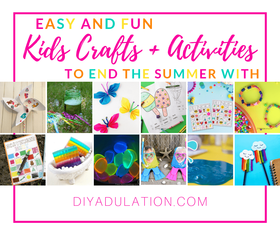 Collage of Crafts and Games with text overlay - Easy and Fun Kids Crafts and Activities to End Summer With